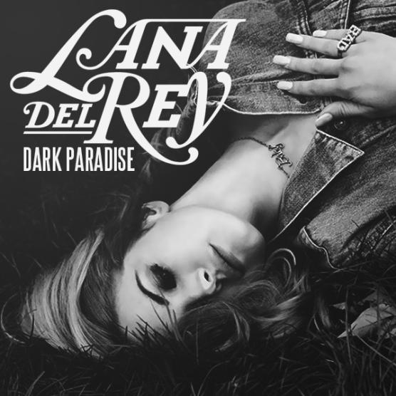 Lana Del Ray - Dark Paradise