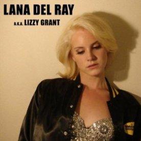 Lana Del Rey - Lana Del Ray aka Lizzy Grant
