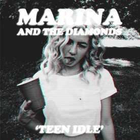 Marina and the Diamonds - Teen Idle
