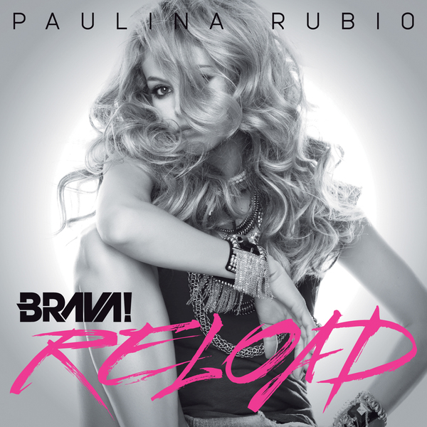 Paulina Rubio - Brava Reload